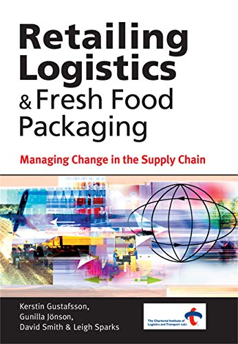 Retailing Logistics & Fresh Food Packaging: Managing: Kerstin Gustafsson, Gunilla
