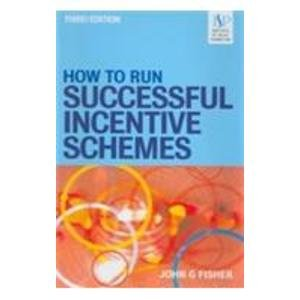 9780749446604: How to Run Successful Incentive Schemes (Third Edition)