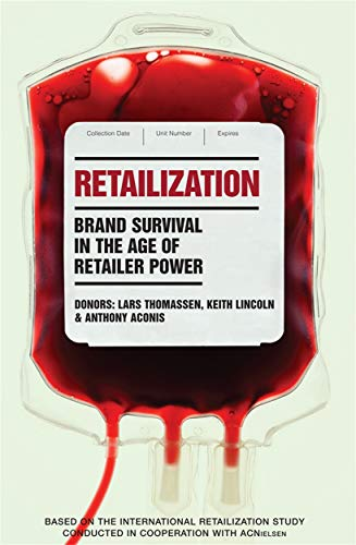 9780749446895: Retailization: Brand Survival in the Age of Retailer Power