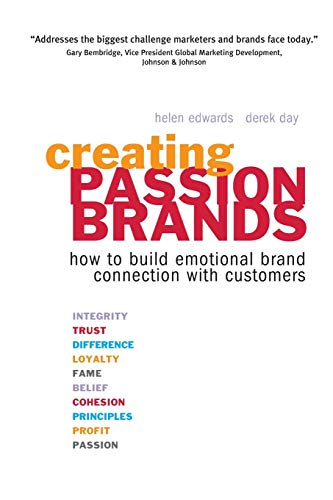 9780749447625: Creating Passion Brands: How to Build Emotional Brand Connection with Customers