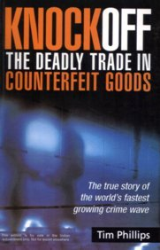 9780749447755: Knockoff: The Deadly Trade in Counterfeit Goods