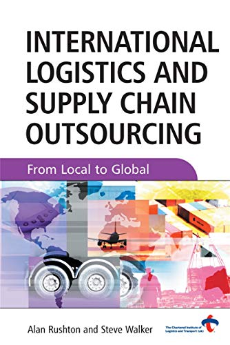9780749448141: International Logistics and Supply Chain Outsourcing: From Local to Global