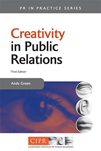 9780749448233: Creativity in Public Relations (PR In Practice)