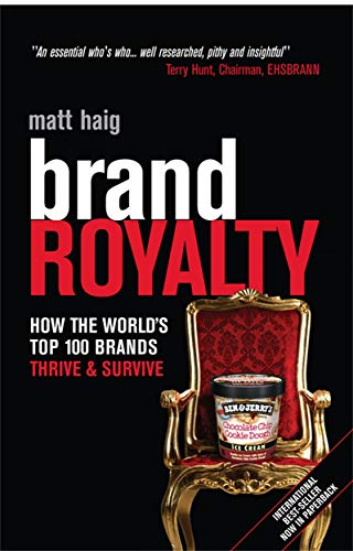 9780749448264: Brand Royalty: How the World's Top 100 Brands Thrive & Survive