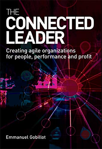 9780749448301: The Connected Leader: Creating Agile Organisations for People, Performance and Profit