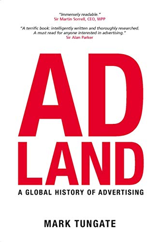 9780749448370: Adland: A Global History of Advertising