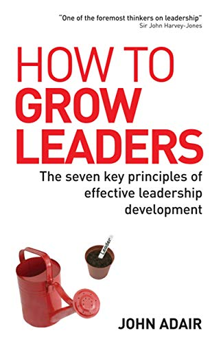 9780749448394: How to Grow Leaders: The Seven Key Principles of Effective Leadership Development