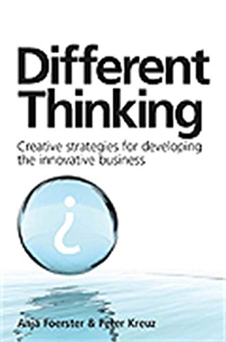 9780749448400: Different Thinking: Creative Strategies for Developing the Innovative Business