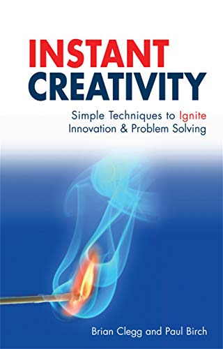 9780749448677: Instant Creativity: Simple Techniques to Ignite Innovation & Problem Solving