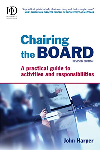 9780749448691: Chairing the Board: A Practical Guide to Activities and Responsibilities