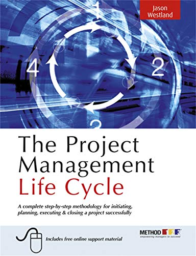 9780749449377: The Project Management Life Cycle: A Complete Step-by-step Methodology for Initiating, Planning, Executing, & Closing a Project Successfully