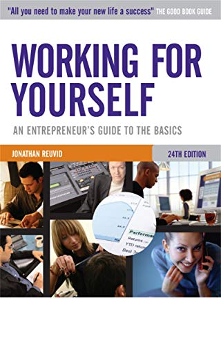 Working for Yourself: An Entrepreneur's Guide to the Basics: Reuvid, Jonathan