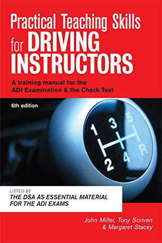 Practical Teaching Skills for Driving Instructors: Develop and Improve Your Teaching, Training and Coaching Skills (0749449535) by John Miller; Professor Margaret Stacey
