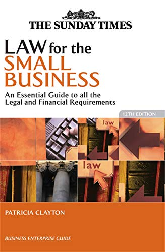 9780749449551: Law for the Small Business: An Essential Guide to All the Legal and Financial Requirements
