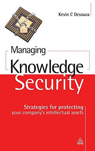 9780749449612: Managing Knowledge Security: Strategies for Protecting Your Company's Intellectual Assets