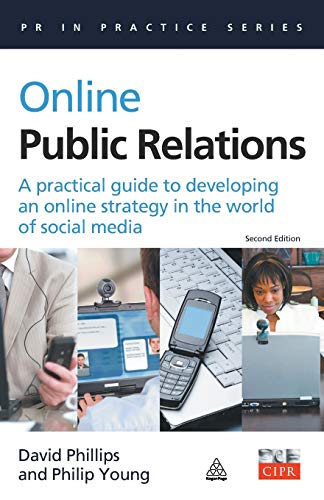 9780749449681: Online Public Relations: A Practical Guide to Developing an Online Strategy in the World of Social Media (PR in Practice)