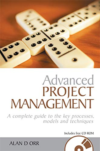 Advanced Project Management: A Complete Guide to: Orr, Alan D.