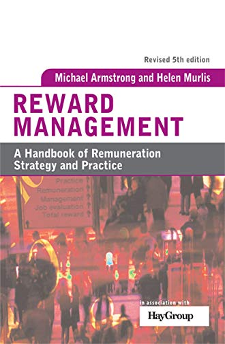 9780749449865: Reward Management: A Handbook of Remuneration Strategy and Practice