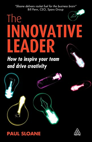 9780749450014: The Innovative Leader: How to Inspire Your Team and Drive Creativity
