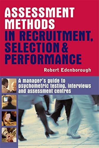 Assessment Methods in Recruitment, Selection & Performance: Edenborough, Robert