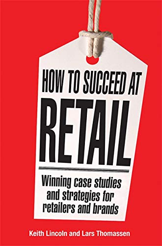 How to Succeed at Retail: Winning Case: Lincoln, Keith, Thomassen,