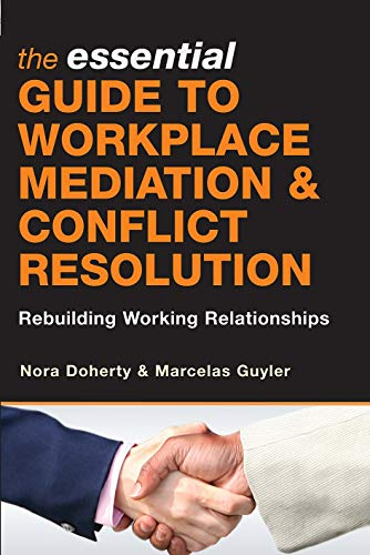 9780749450199: The Essential Guide to Workplace Mediation and Conflict Resolution: Rebuilding Working Relationships