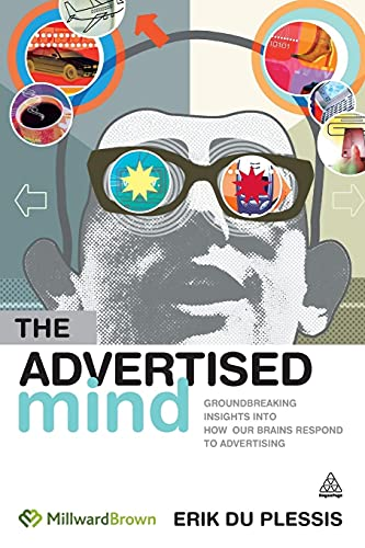 9780749450243: The Advertised Mind: Groundbreaking Insights into How Our Brains Respond to Advertising
