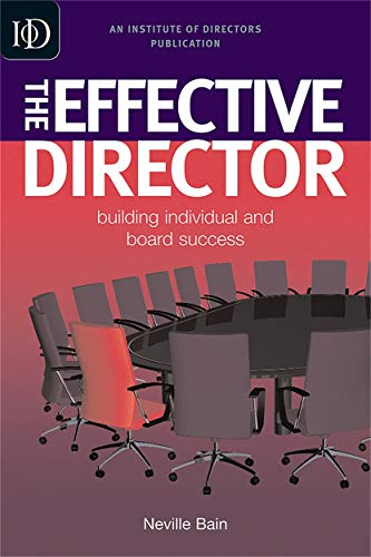 9780749450267: The Effective Director: Building Individual and Board Success