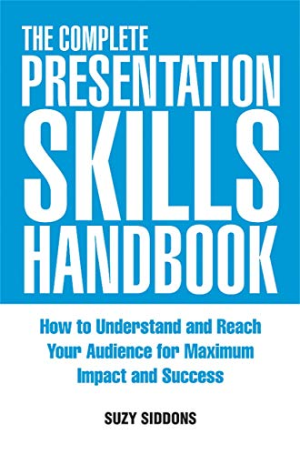 9780749450373: The Complete Presentation Skills Handbook: How to Understand and Reach Your Audience for Maximum Impact and Success