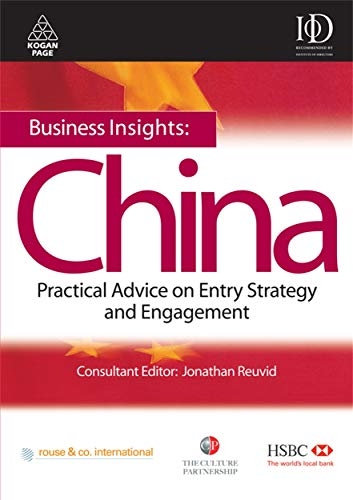 9780749450625: Business Insights: China: Practical Advice on Entry Strategy and Engagement