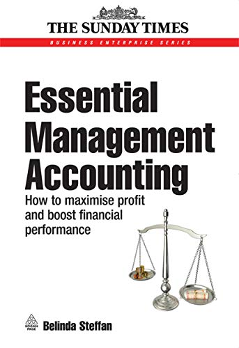 Essential Management Accounting: How to Maximise Profit: Steffan, Belinda