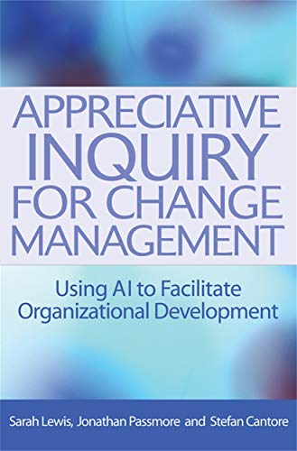 9780749450717: Appreciative Inquiry for Change Management: Using AI to Facilitate Organizational Development