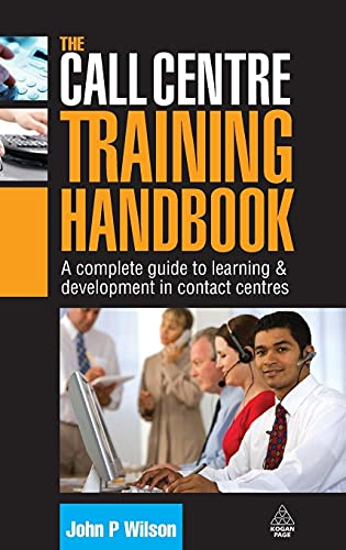 The call centre training handbook. a complete guide to learning and development in contact centres
