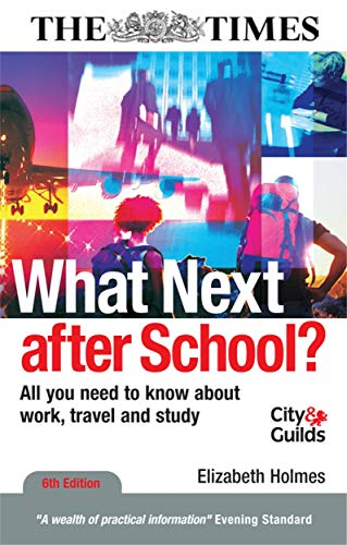 What Next After School?: All You Need to Know About Work, Travel and Study (0749451025) by Holmes, Elizabeth
