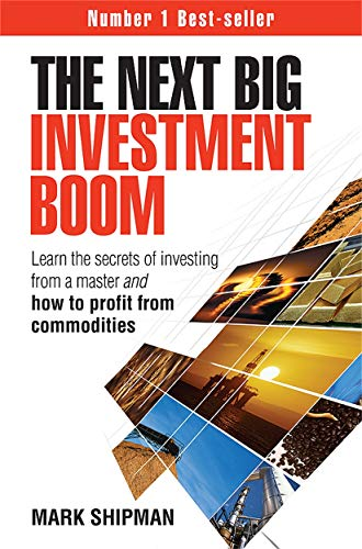 9780749451042: The Next Big Investment Boom: Learn the Secrets of Investing from a Master and How to Profit from Commodities