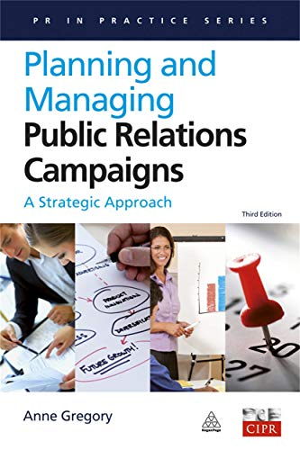 9780749451080: Planning and Managing Public Relations Campaigns: A Strategic Approach (PR in Practice)