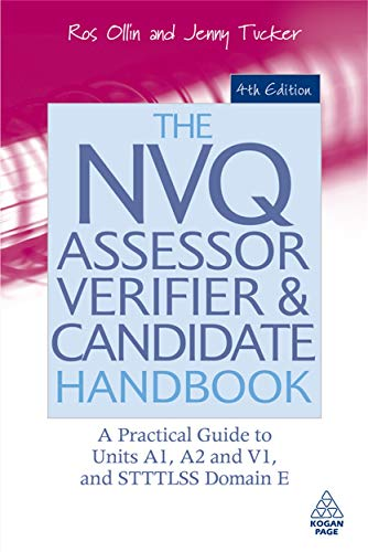 9780749451103: The NVQ Assessor, Verifier and Candidate Handbook: A Practical Guide to Units A1, A2 and V1, and STTTLSS Domain E