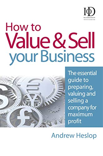 9780749451172: How to Value and Sell Your Business: The Essential Guide to Preparing, Valuing and Selling a Company for Maximum Profit
