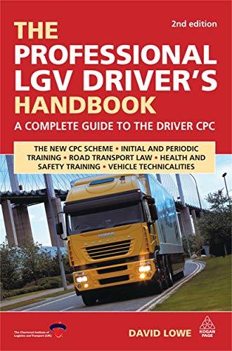 The Professional LGV Driver's Handbook: Lowe, David