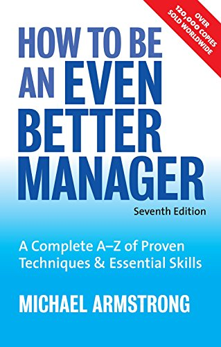 9780749451639: How to Be an Even Better Manager: A Complete A-Z of Proven Techniques & Essential Skills