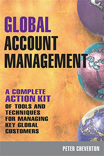 9780749452278: Global Account Management: A Complete Action Kit of Tools and Techniques for Managing Key Global Customers