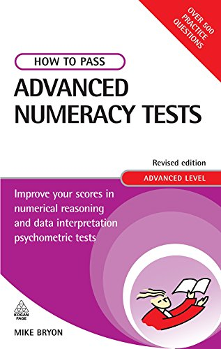 9780749452292: How to Pass Advanced Numeracy Tests: Improve Your Scores in Numerical Reasoning and Data Interpretation Psychometric Tests