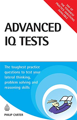 9780749452322: Advanced IQ Tests: The Toughest Practice Questions to Test Your Lateral Thinking Problem Solving and Reasoning Skills