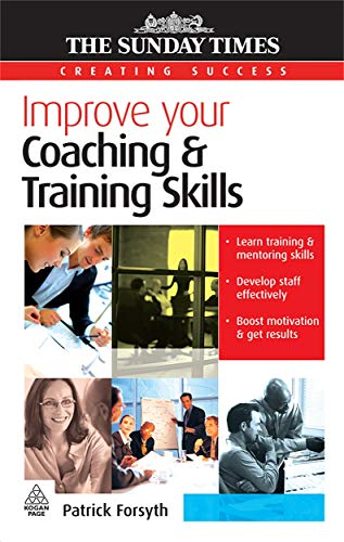 9780749452353: Improve Your Coaching and Training Skills (Creating Success)