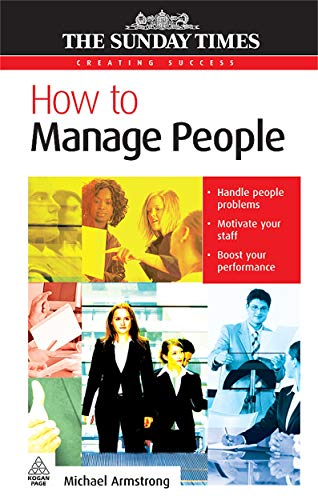 9780749452414: How to Manage People (Creating Success)