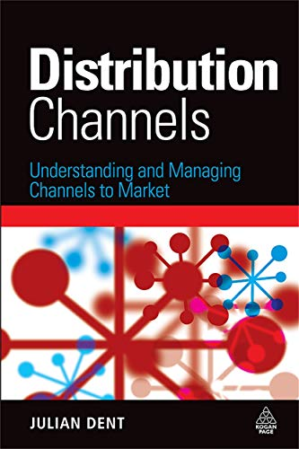 9780749452568: Distribution Channels: Understanding and Managing Channels to Market