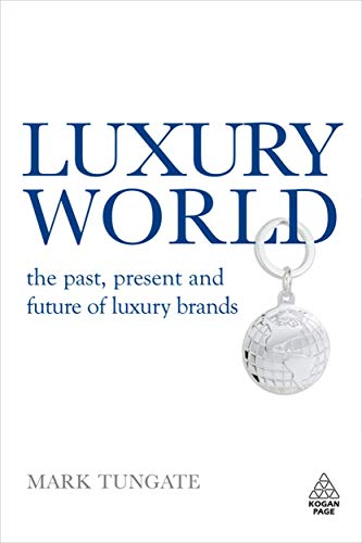 9780749452636: Luxury World: The Past, Present and Future of Luxury Brands