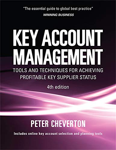 9780749452773: Key Account Management: Tools and Techniques for Achieving Profitable Key Supplier Status (Key Account Management: Tools & Techniques for Achieving Profitable)