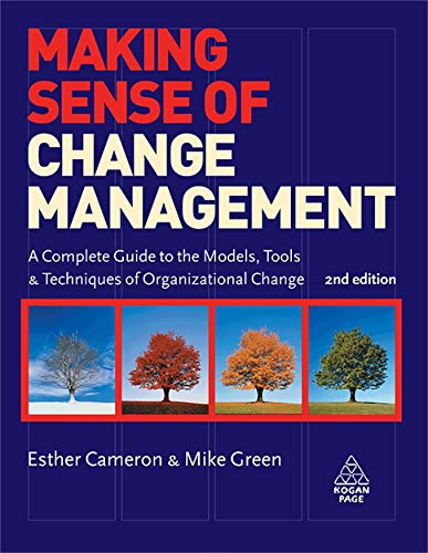 9780749453107: Making Sense of Change Management: A Complete Guide to the Models, Tools & Techniques of Organizational Change