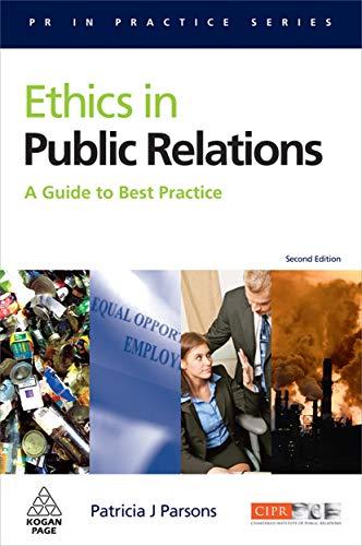 9780749453329: Ethics in Public Relations (PR in Practice)